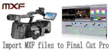 import mxf files to final cut pro