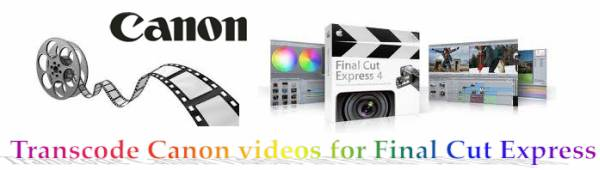 canon videos to final cut express