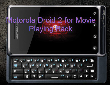 Play Video on Droid 2
