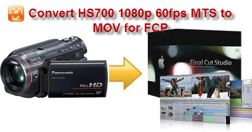 HS700 60p to MOV FCP