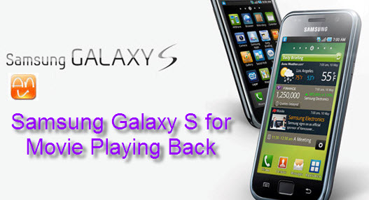 Samsung Galaxy S Movie Play