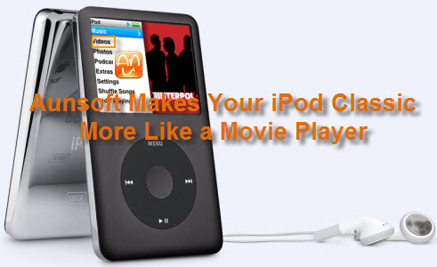 Put Movie on New iPod Classic