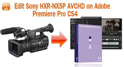 edit sony cx150 in adobe premiere cs4.jpg