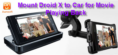 Mount Videos to Droid X Car