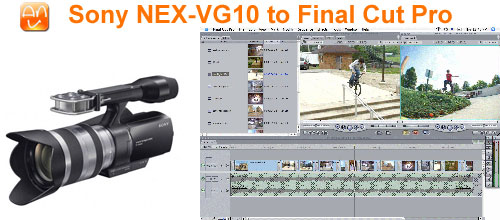 sony nex vg10 final cut pro