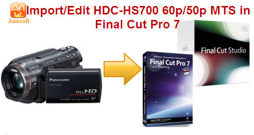 HS700 60p avchd editing on final cut pro 7