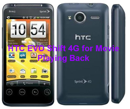 play video on htc evo shift 4g