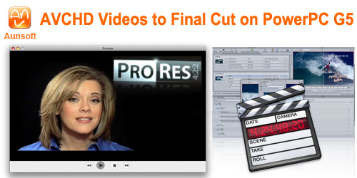 avchd final cut powerpc g5