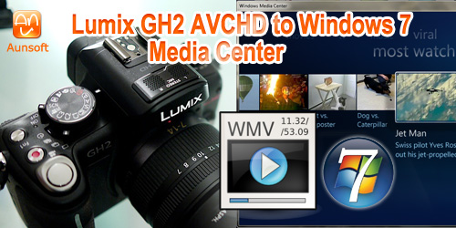 gh2 avchd win7 media center
