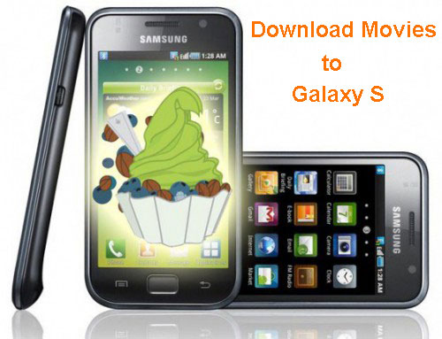 download movies to galaxy s