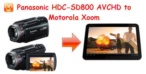 hdc sd800 mts motorola xoom mp4