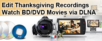 Edit Thanksgiving recordings and rip Blu-ray for watching on Thanksgiving Day