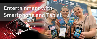 Learn more about 2011 MWC Smartphone and Tablet