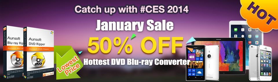 Catch up with #CES 2014, January Sale, 50% OFF! Hottest DVD Blu-ray Converter